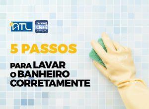 Read more about the article 5 passos para lavar banheiros